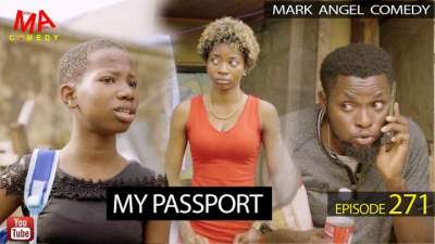 Comedy Skit: Mark Angel Comedy - Episode 271 (My Passport)