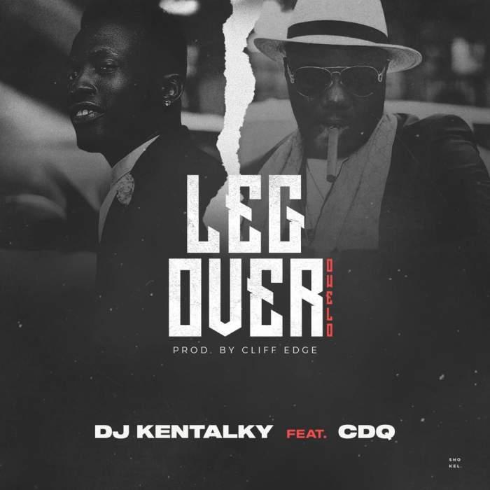 DJ Kentalky - Leg Over (feat. CDQ)