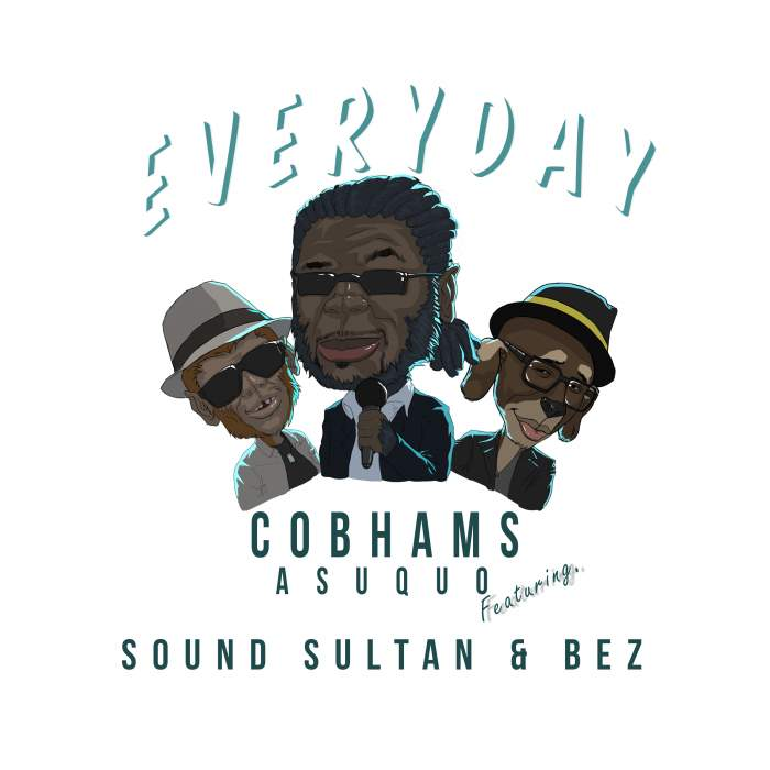 Cobhams Asuquo - Everyday (feat. Sound Sultan & Bez)