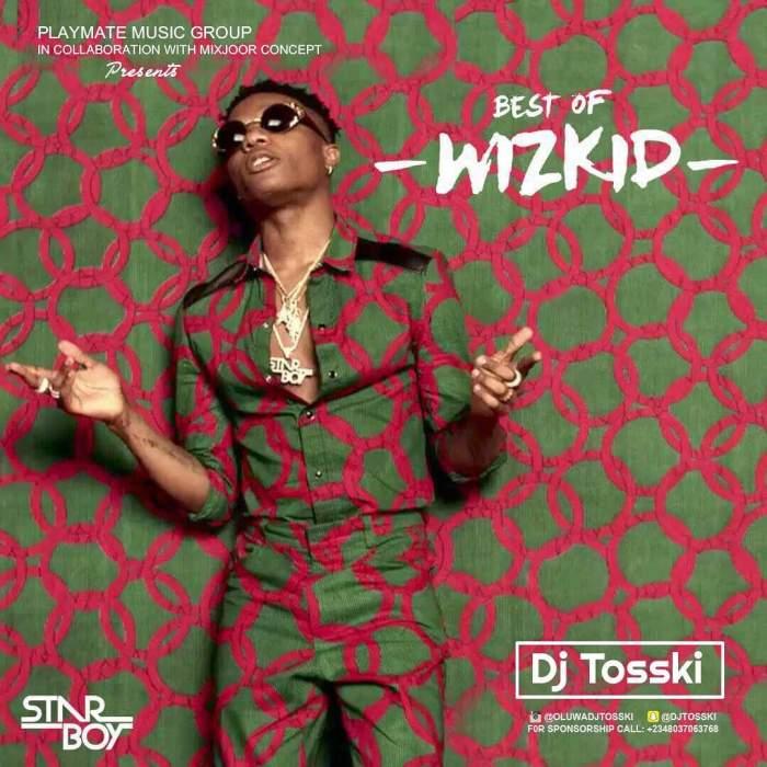 DJ Tosski - Best of Wizkid (2017)