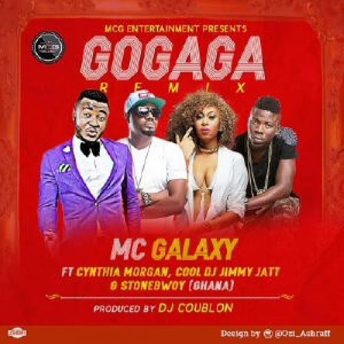 MC Galaxy - Go Gaga (Remix) (ft. Stonebwoy, Cynthia Morgan & DJ Jimmy Jatt)