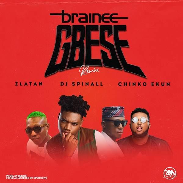 Brainee - Gbese (Remix) (feat. Zlatan, Chinko Ekun & DJ Spinall)