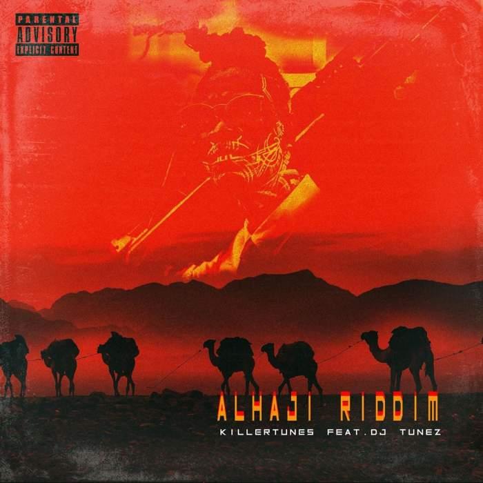 Killertunes - Alhaji Riddim (feat. DJ Tunez)