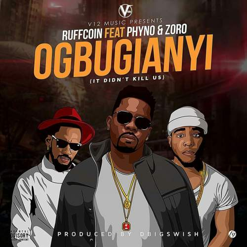 Ruffcoin - Ogbugianyi (feat. Phyno & Zoro)