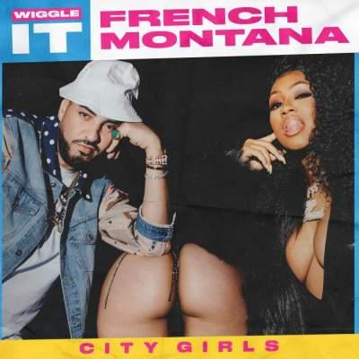 Music: French Montana - Wiggle It (feat. City Girls)