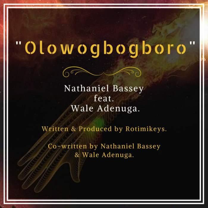 Nathaniel Bassey - OlowoGboGboro (feat. Wale Adenuga)