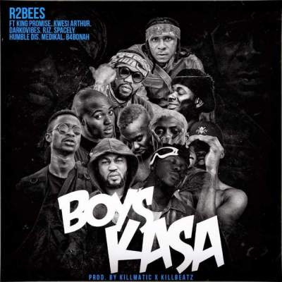 Music: R2Bees - Boys Kasa (feat. King Promise, Kwesi Arthur, Medikal, Darkovibes, RJZ, Spacely, Humble Dis & B4Bonah) [Prod. by KillBeatz]