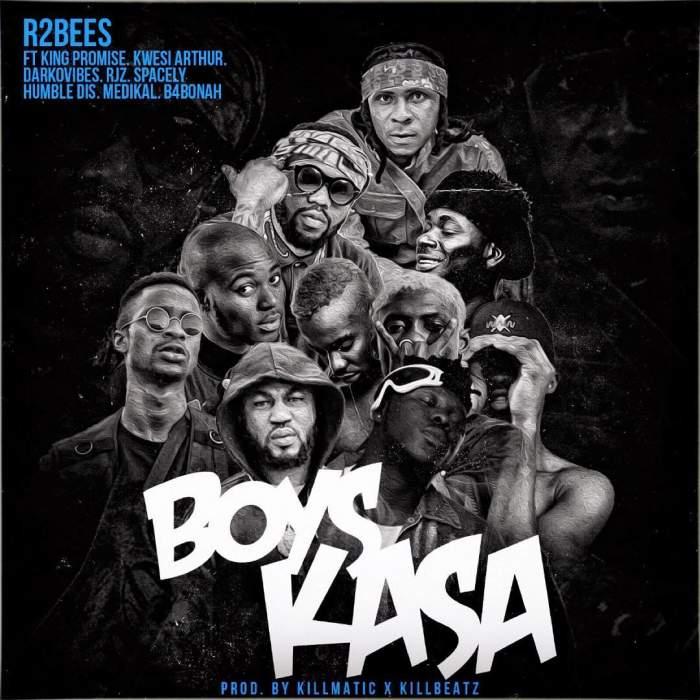 R2Bees - Boys Kasa (feat. King Promise, Kwesi Arthur, Medikal, Darkovibes, RJZ, Spacely, Humble Dis & B4Bonah)
