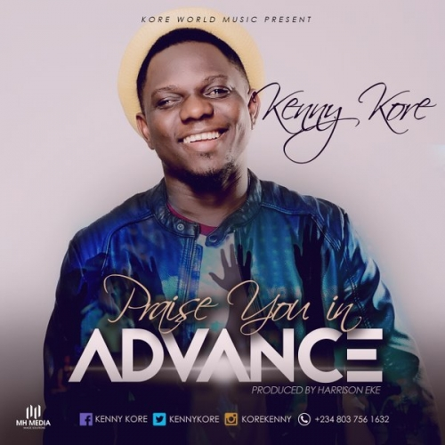 Kenny K'ore - Praise You In Advance
