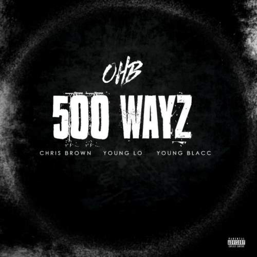 Chris Brown - 500 Wayz (ft. Young Lo & Young Blacc)