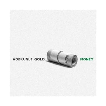 Lyrics: Adekunle Gold - Money