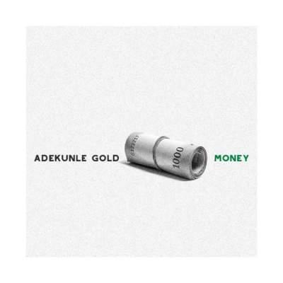 Music: Adekunle Gold - Money [Prod. by Pheelz]