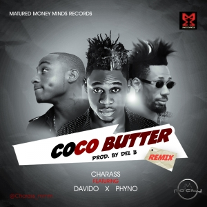 Charass - Coco Butter (Remix) (ft. Phyno & Davido)