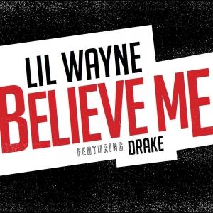 Lil Wayne - Believe Me (feat. Drake)