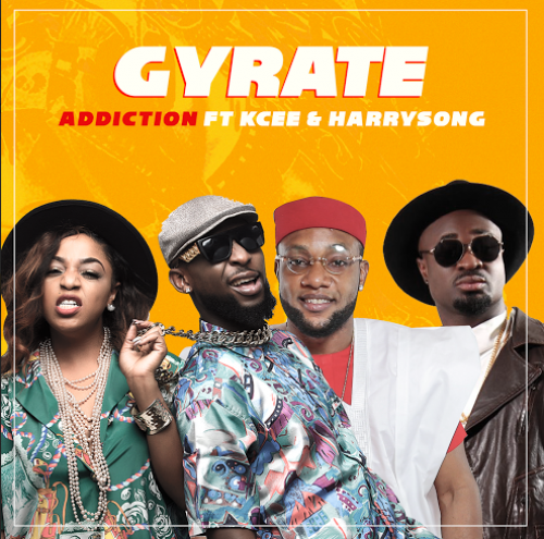 Addiction - Gyrate (feat. Kcee & Harrysong)