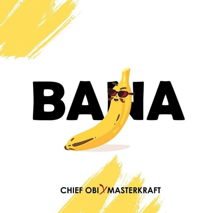 Chief Obi - Bana (feat. Masterkraft)