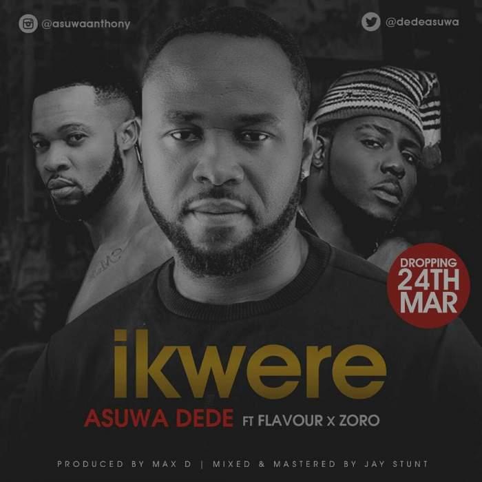 Asuwa Dede - Ikwere (feat. Flavour & Zoro)