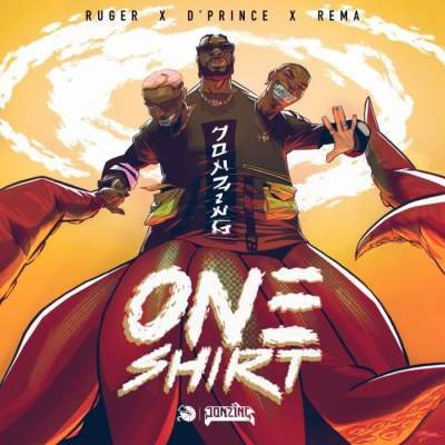 Music: Ruger - One Shirt (feat. D'Prince & Rema)