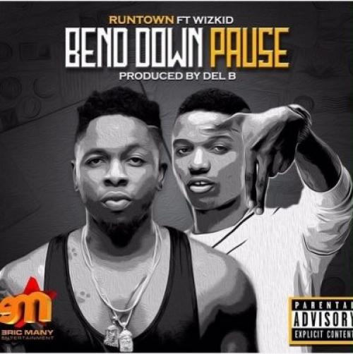 Runtown - Bend Down Pause (feat. Wizkid)