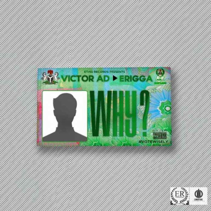 Victor AD - Why? (feat. Erigga)