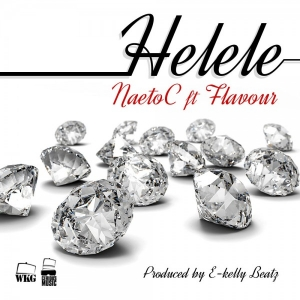 Naeto C - Helele (feat. Flavour)