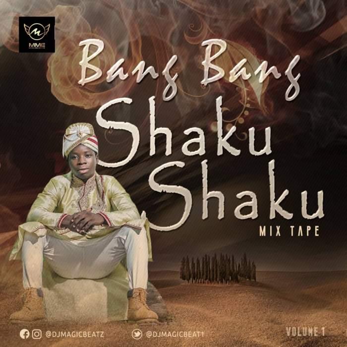DJ Magic Beatz - Bang Bang Shaku Shaku Mix