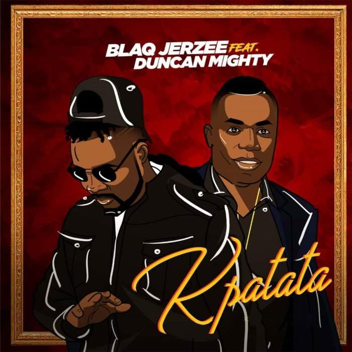 Blaq Jerzee - Kpatata (feat. Duncan Mighty)