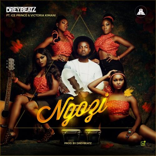 Drey Beatz - Ngozi (feat. Ice Prince & Victoria Kimani)