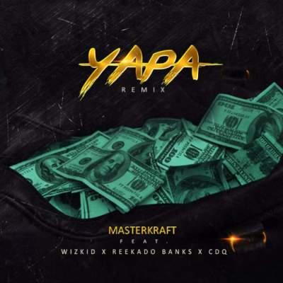 Music: Masterkraft - Yapa (Remix) (feat. Wizkid, Reekado Banks & CDQ) [Prod. by Masterkraft]