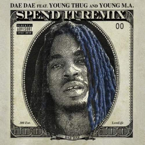 Dae Dae - Spend It (Remix) (feat. Young Thug & Young MA)