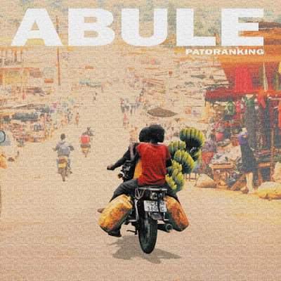 Music: Patoranking - Abule