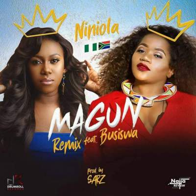 Music: Niniola - Magun (Remix) (feat. Busiswa) [Prod. by Sarz]
