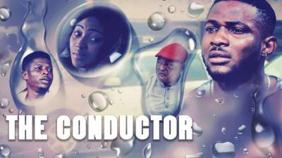 Nollywood Movie: The Conductor (2018)