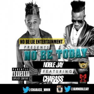 Noble Jay - No Be Today (feat. Charass)