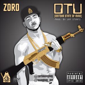 Zoro - OTU (Onitsha State of Mind)