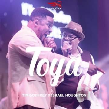 Gospel Music: Tim Godfrey - Toya (feat. Israel Houghton)