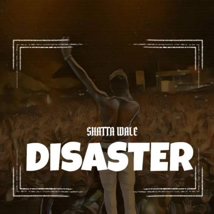 Shatta Wale - Disaster (Wizkid Diss)