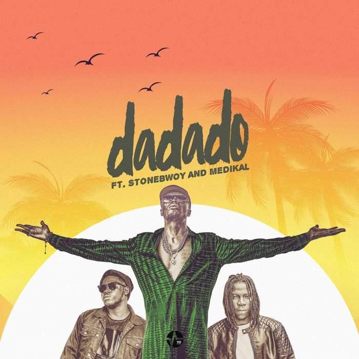 E.L - Dadado (feat. Stonebwoy & Medikal)