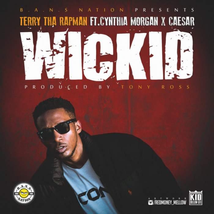 Terry Tha Rapman - Wickid (feat. Cynthia Morgan & Caesar)