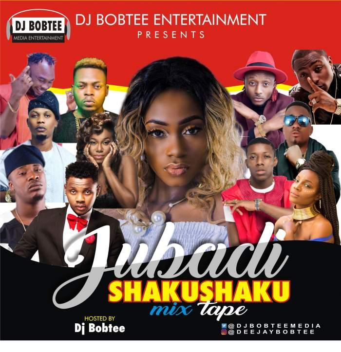 DJ Bobtee - Jubadi Shaku Shaku Mixtape