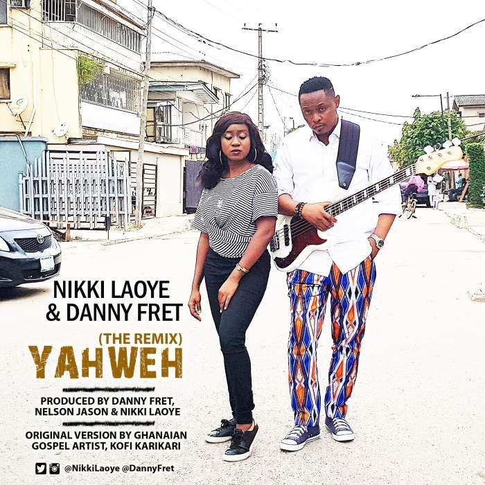 Nikki Laoye & Danny Fret - Yahweh (Remix)