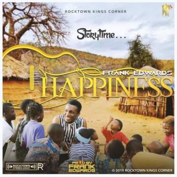Gospel Music: Frank Edwards - Happiness [Prod. by Frank Edwards]