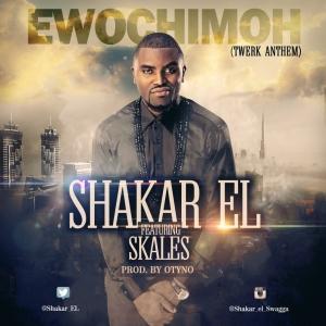 Shakar El - Ewochimoh (ft. Skales) Cover Art