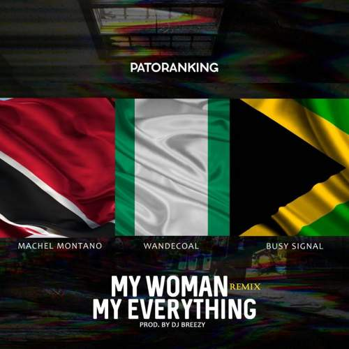 Patoranking - My Woman My Everything (Remix) (feat. Wande Coal, Machel Montano & Busy Signal)