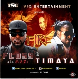 Floss - Fire (feat. Timaya)