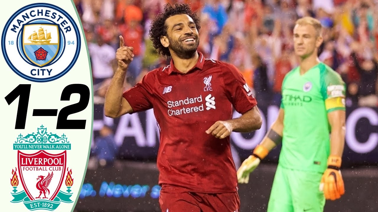 Manchester City 1 - 2 Liverpool (Jul-25-2018) Int'l Champions Cup Highlights